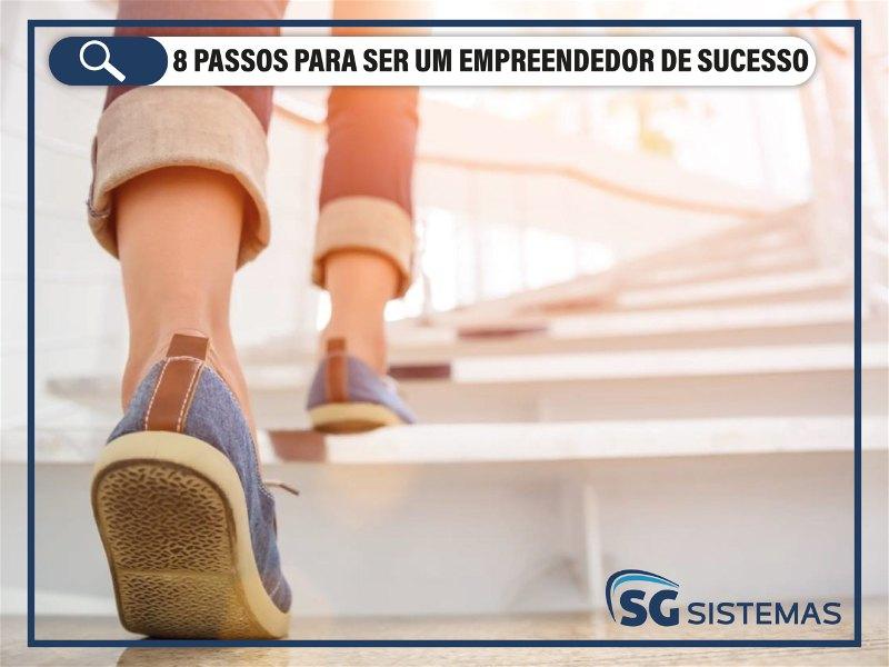 8 Passos para ser um empreendedor de sucesso