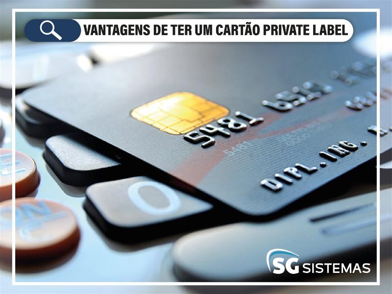 Conheça as vantagens de ter um Cartão Private Label