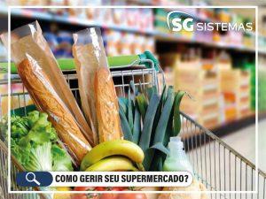 Como Gerir Seu Supermercado?