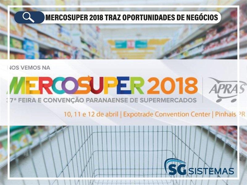 Mercosuper 2018 traz oportunidades de negócios para o setor de varejo