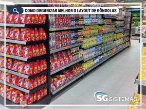 Como organizar melhor o Layout de gôndolas dentro do supermercado?