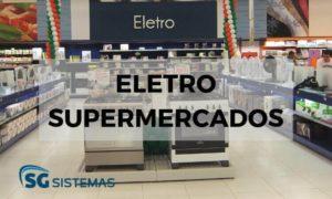 Os supermercados como concorrentes de lojas de eletro.