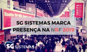 SG Sistemas esteve na NRF 2019, o maior evento do varejo mundial.