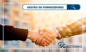 Gestão de fornecedores: como torná-la aliada do seu negócio?