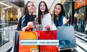 4 Dicas para melhorar o merchandising do seu ponto de vendas!