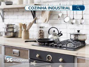 Cozinha industrial: saiba como funciona e as vantagens para seu negócio