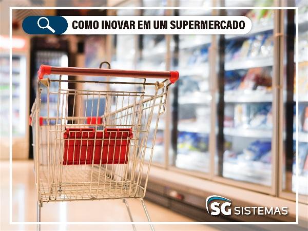 Como inovar em um supermercado de 5 maneiras diferentes