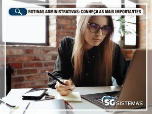 Rotinas Administrativas: Conheça as mais importantes!