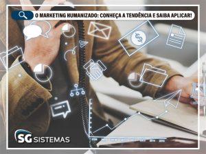Marketing Humanizado: Conheça a tendência e saiba aplicar!